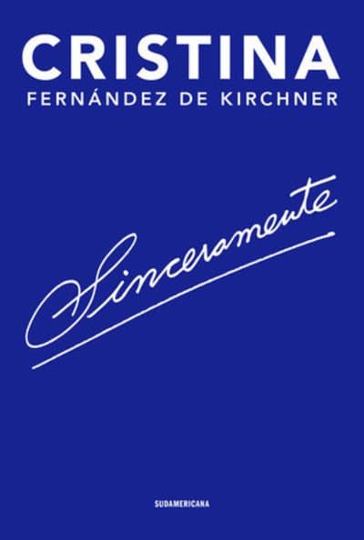 Sinceramente/ Sincerely by Cristina Fernández d Kirchner