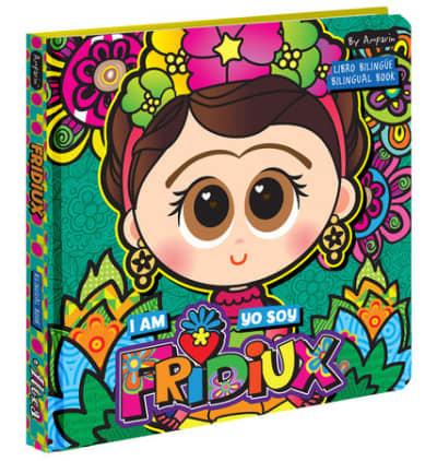 I Am Fridiux  Yo soy Fridiux: A Bilingual Book about Frida Kahlo by Amparin, Univision