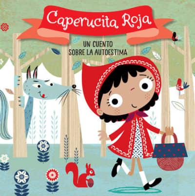 Caperucita Roja. Un cuento sobre la autoestima / Little Red Riding Hood. A story about self-esteem by Helen Anderton, Stuart Lynch