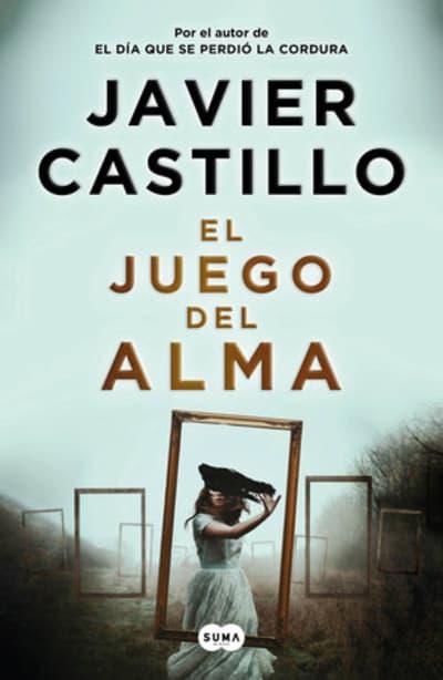 El juego del alma / The Souls Game by Javier Castillo