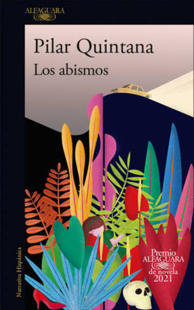 Los abismos (Premio Alfaguara 2021) / The Abysses by Pilar Quintana