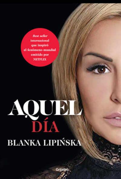 Aquel día / That Day by Blanka Lipinska