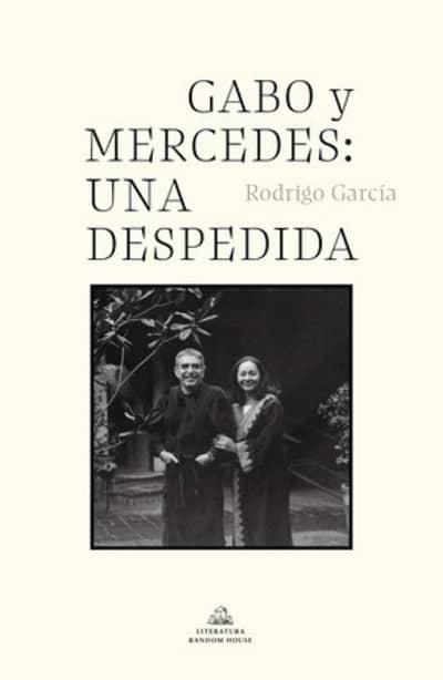 Gabo y Mercedes: una despedida / A Farewell to Gabo and Mercedes by Rodrigo Garcia Barcha