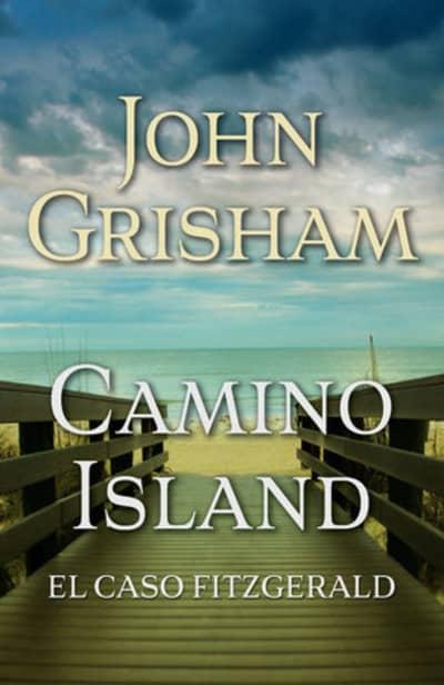 Camino Island (El caso Fitzgerald) by John Grisham