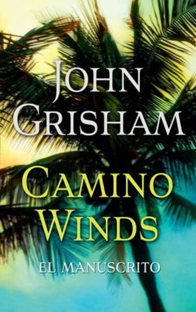 Camino Winds (El manuscrito) by John Grisham