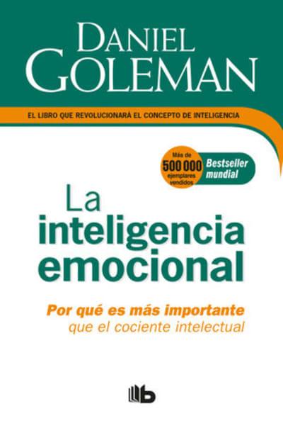 La Inteligencia emocional: Por qué es más importante que el cociente intelectual  / Emotional Intelligence by Daniel Goleman