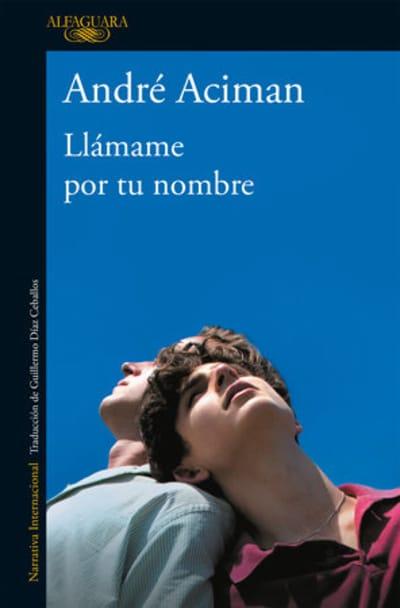 Llámame por tu nombre / Call Me by Your Name by André Aciman
