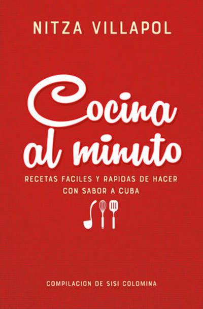Nitza Villapol. Cocina al minuto / Cooking In A Minute. Easy, Fast Recipes with a Cuban Flair by NITZA VILLAPOL, Sisi Colomina González