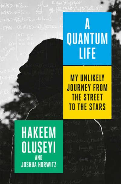 A Quantum Life by Hakeem Oluseyi, Joshua Horwitz