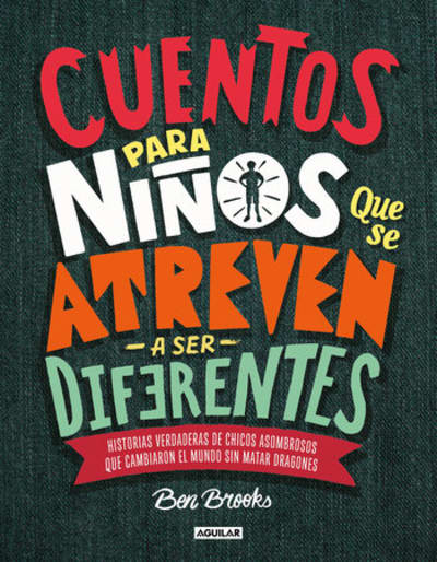 Cuentos para niños que se atreven a ser diferentes / Stories for Boys Who Dare to Be Different by Ben Brooks
