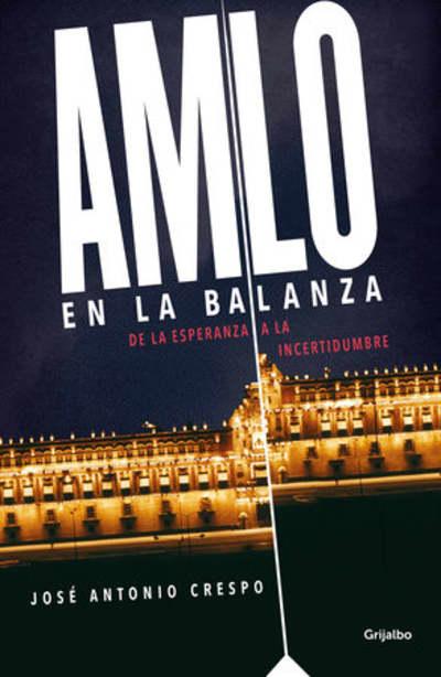 AMLO en la balanza / AMLO On the Scale by José Antonio Crespo