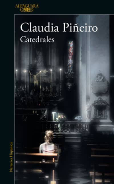 Catedrales / Cathedrals by Claudia Piñeiro