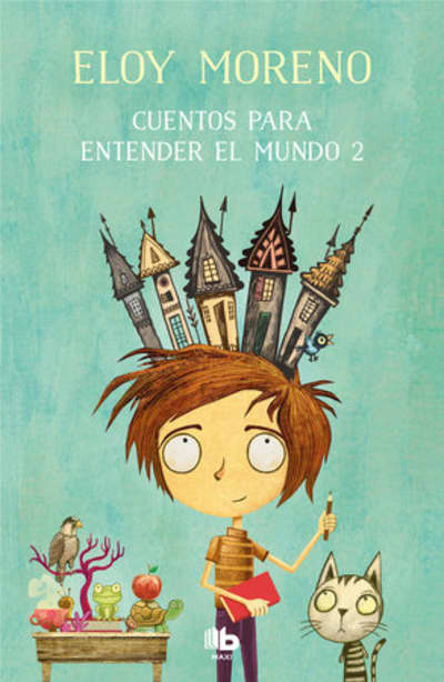 Cuentos para entender el mundo 2 / Short Stories to Understand the World (Book 2) by Eloy Moreno