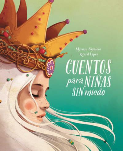 Cuentos para niñas sin miedo / Stories for Fearless Girls by Myriam Sayalero, Ricardicus, Ricard Lopez