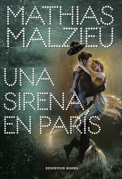 Una sirena en París / A Mermaid in Paris by Mathias Malzieu