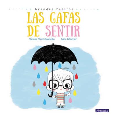 Las gafas de sentir / The Feeling Glasses by Vanesa Pérez-Sauquillo, Sara Sanchez