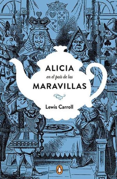 Alicia en el país de las maravillas. Edición conmemorativa  / Alice's Adventures   in Wonderland by Lewis Carroll