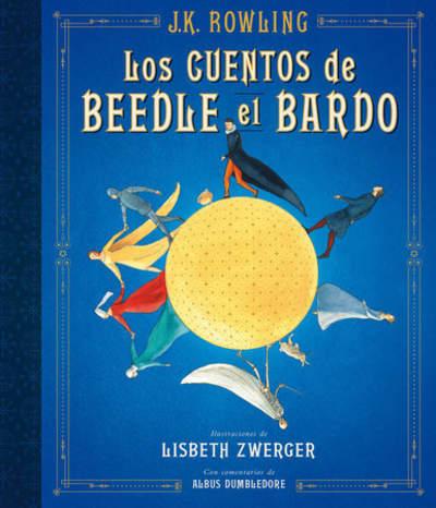 Los cuentos de Beedle el bardo. Edición ilustrada / The Tales of Beedle the Bard: The Illustrated Edition by J.K. Rowling, Lisbeth Zwerger