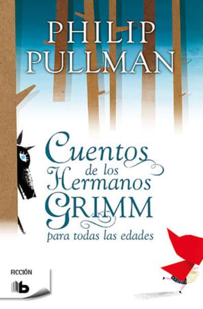 Cuentos de los hermanos Grimm / Fairy Tales From The Brothers Grimm by Phillip Pullman, Enrique Murillo