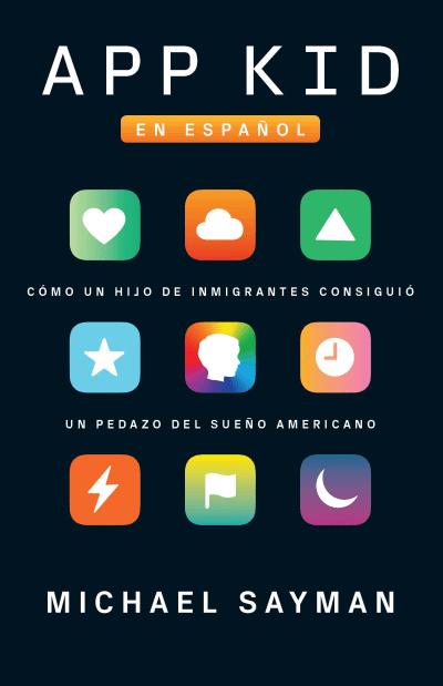 App Kid (Spanish-language Edition) by Michael Sayman