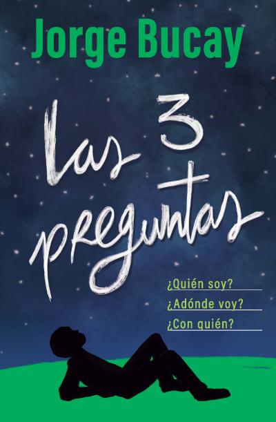 Las tres preguntas / The Three Questions by Jorge Bucay