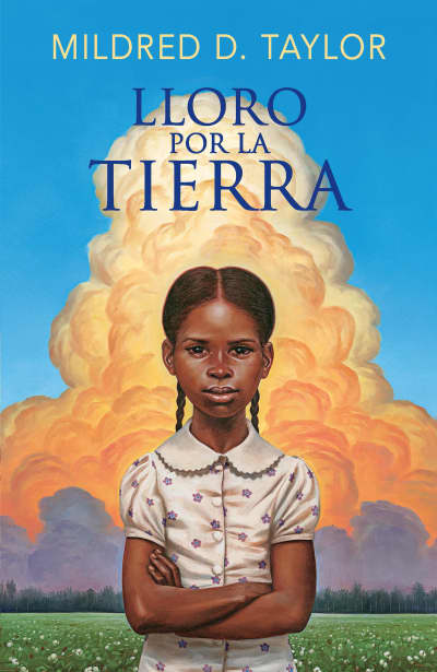 Lloro por la tierra / Roll of Thunder, Hear My Cry by Mildred D. Taylor, Kristina Cordero, GONZALO PEDRAZA PLAZA