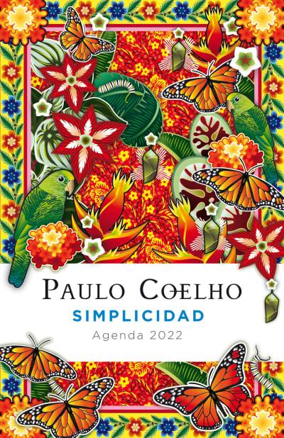Simplicidad: Agenda 2022 / Simplicity; Day Planner 2022 by Paulo Coelho