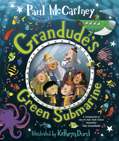 Grandude's Green Submarine by Paul McCartney, Kathryn Durst