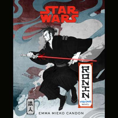 Star Wars Visions: Ronin by Emma Mieko Candon, Joel de la Fuente