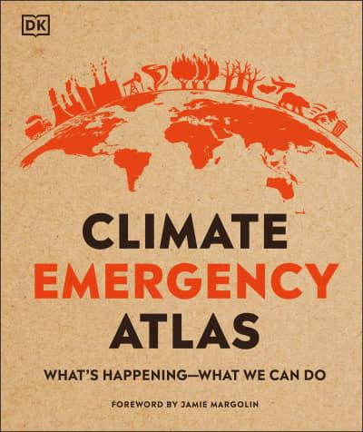 Climate Emergency Atlas by Dan Hooke, Jamie Margolin