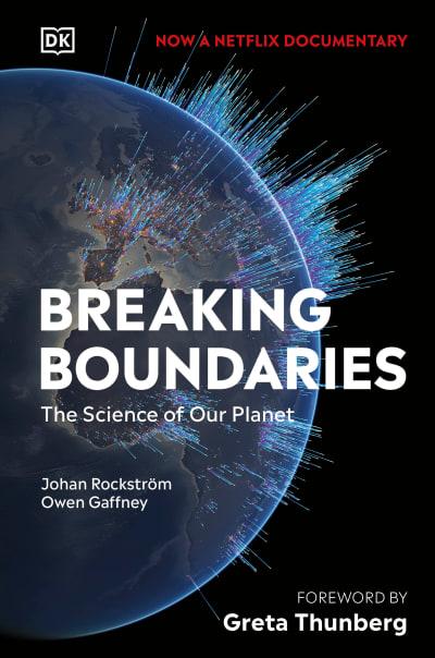 Breaking Boundaries by Johan Rockstrom, Owen Gaffney, Greta Thunberg
