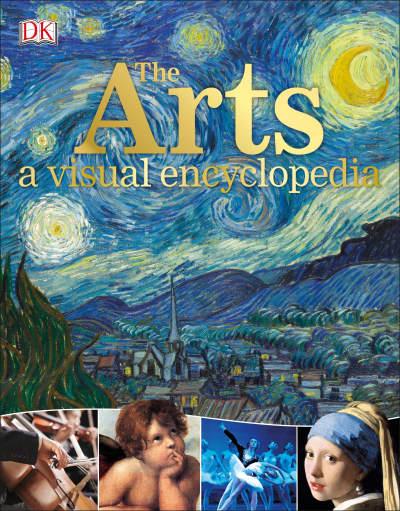 The Arts: A Visual Encyclopedia by DK