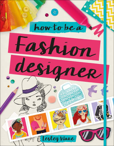 How to Be a Fashion Designer by Lesley Ware, Tiki Papier