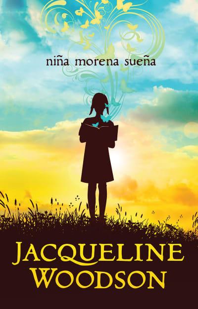 Niña morena sueña / Brown Girl Dreaming by Jacqueline Woodson
