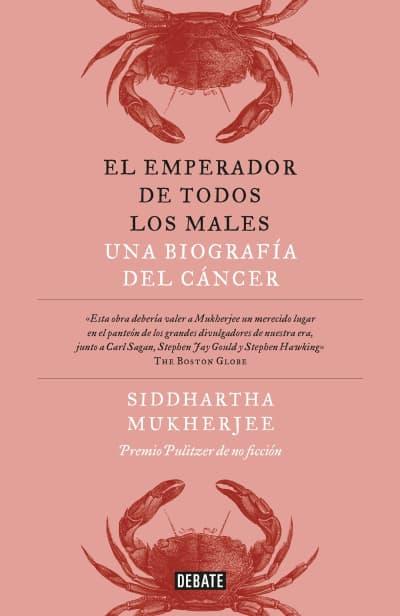 El emperador de todos los males / The Emperor of All Maladies: A Biography of Cancer by Siddhartha Mukherjee
