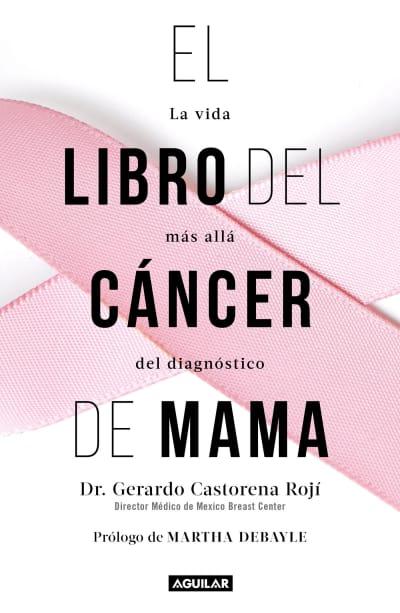 El libro del cáncer de mama / The Breast Cancer Book by Gerardo Castorena
