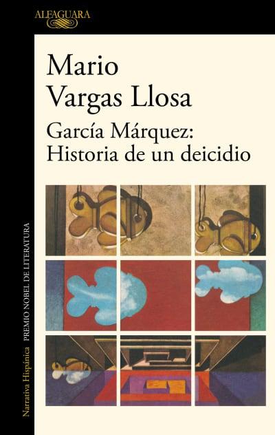 García Márquez: historia de un deicidio / Garcia Marquez: Story of a Deicide by Mario Vargas Llosa