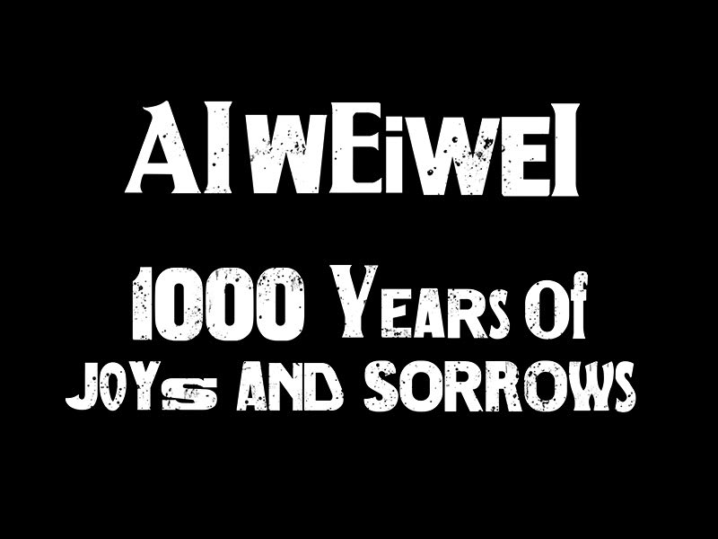 Page Header: Ai Weiwei / 1000 Years of Joys and Sorrows