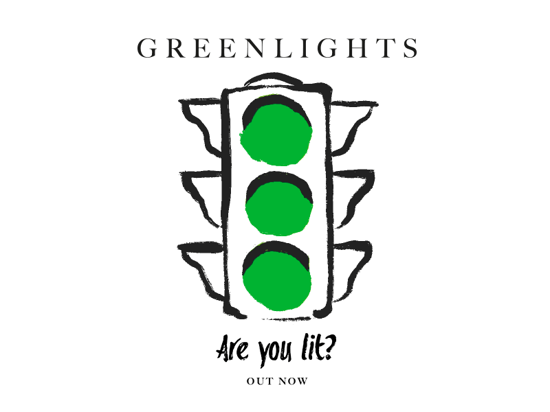 Greenlights – Are you lit? OUT NOW