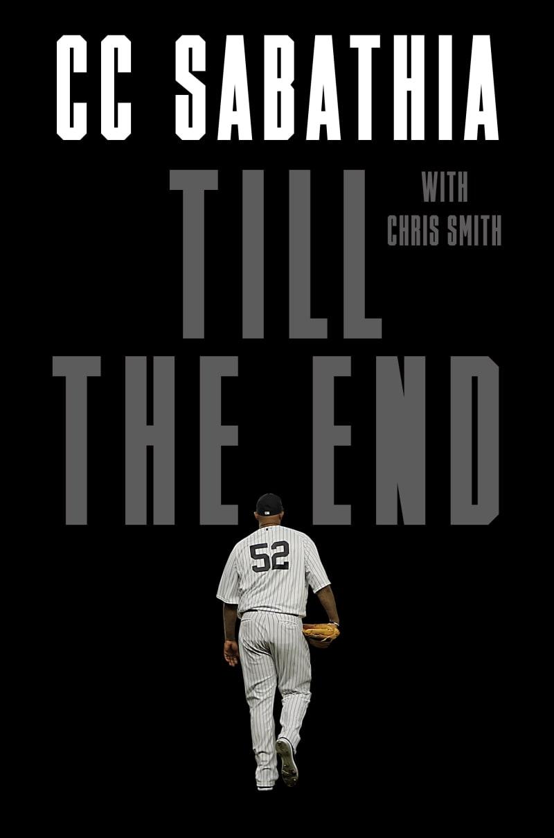 <p>Till the End</p> by <p>C.C. Sabathia</p>