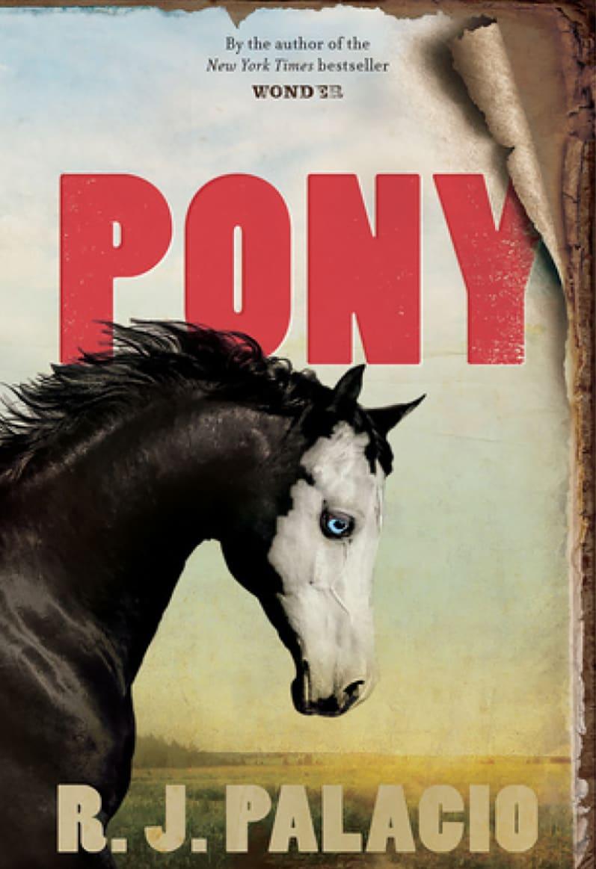 Pony by R. J. Palacio