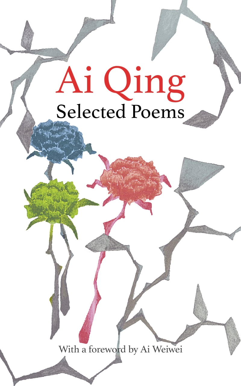 Selected Poems by Ai Qing, with a foreword by Ai Weiwei