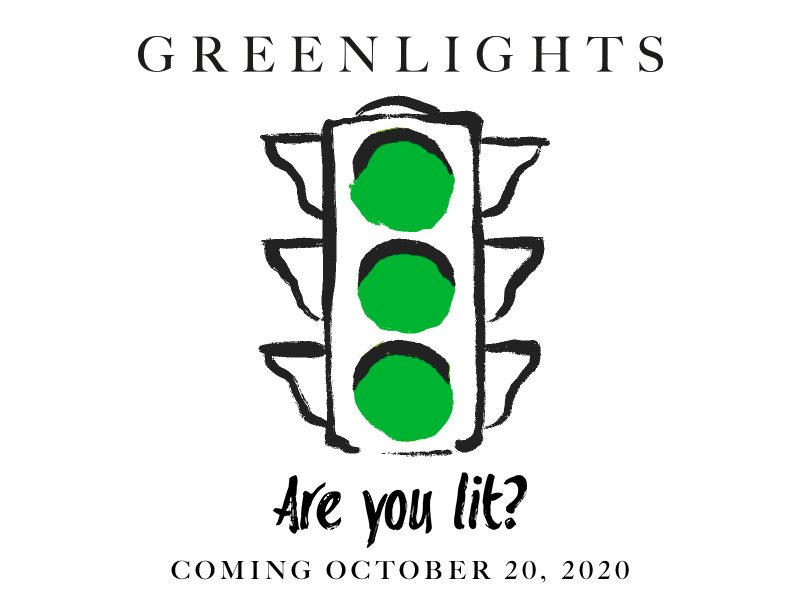 GREENLIGHTS – Are you lit? Coming October 20, 2020