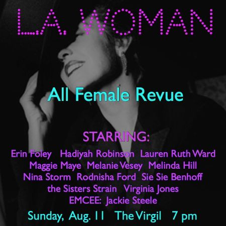 L A  Woman: All Female Revue at The Virgil (Silverlake
