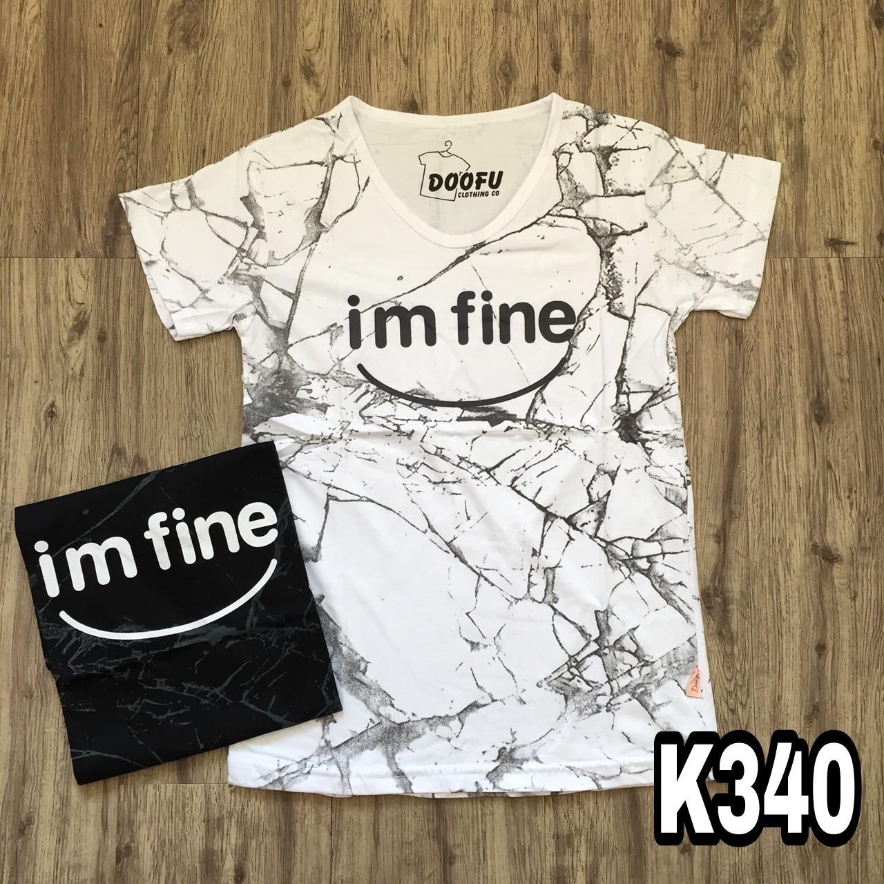 K340 - Kaos / Tumblr Tee / T-Shirt Wanita / Cewek Im Fine Abstrack
