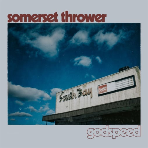 Somerset Thrower - Godspeed
