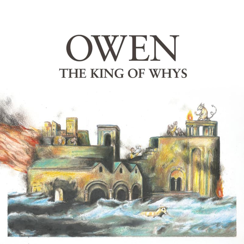 Owen - The King of Whys