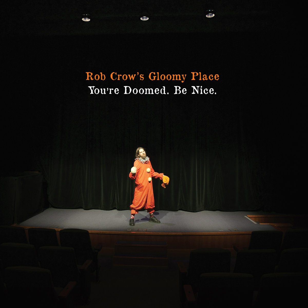 Rob Crow's Gloomy Place, You're Doomed. Be Nice