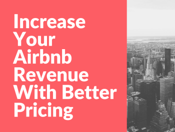 Increase Your Revenue With Insights About Your Local Market on Airbnb