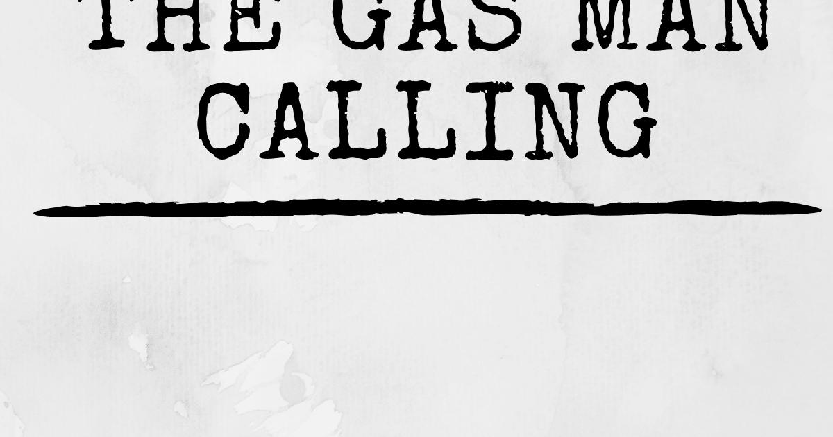 The Gasman Calling